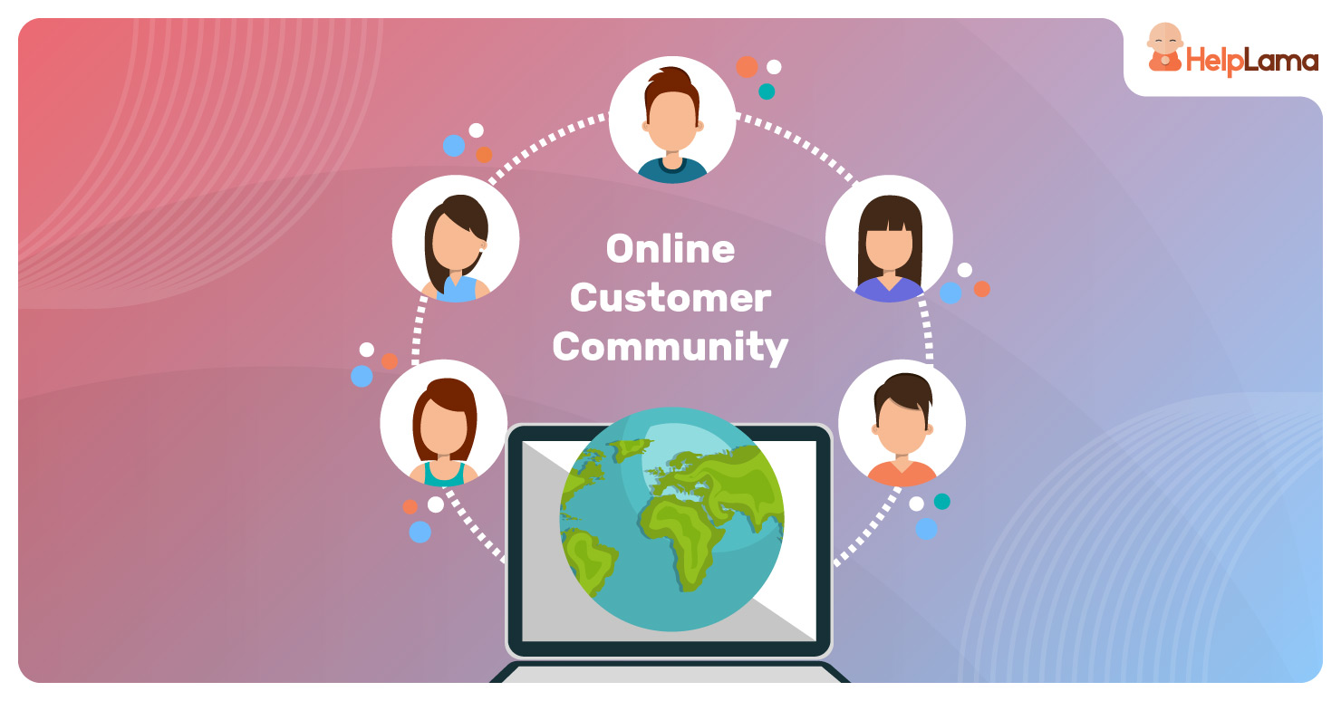 Tried and Tested Strategies to Build an Online Customer Community