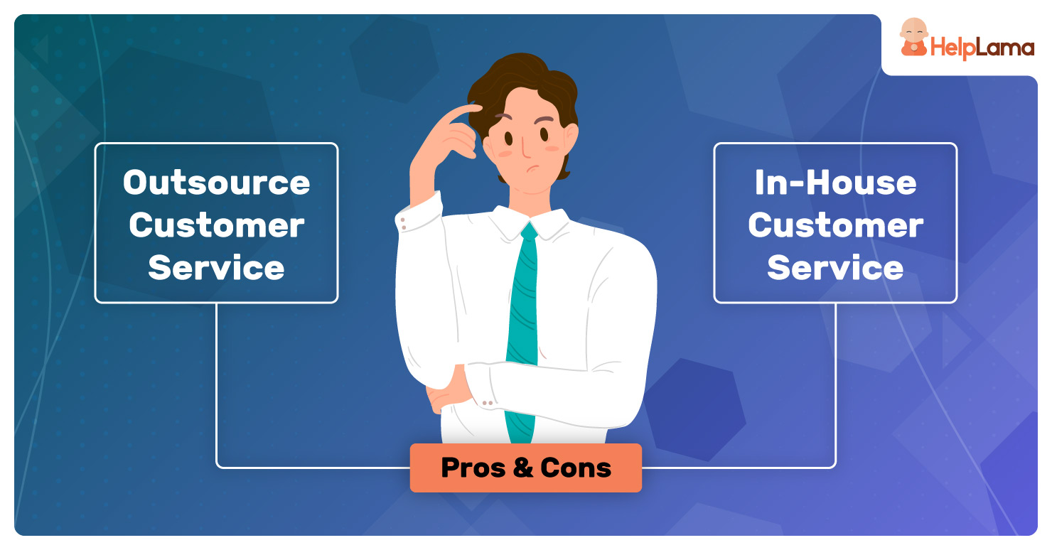 Outsource Customer Service vs In-House Solutions: Pros & Cons Compared
